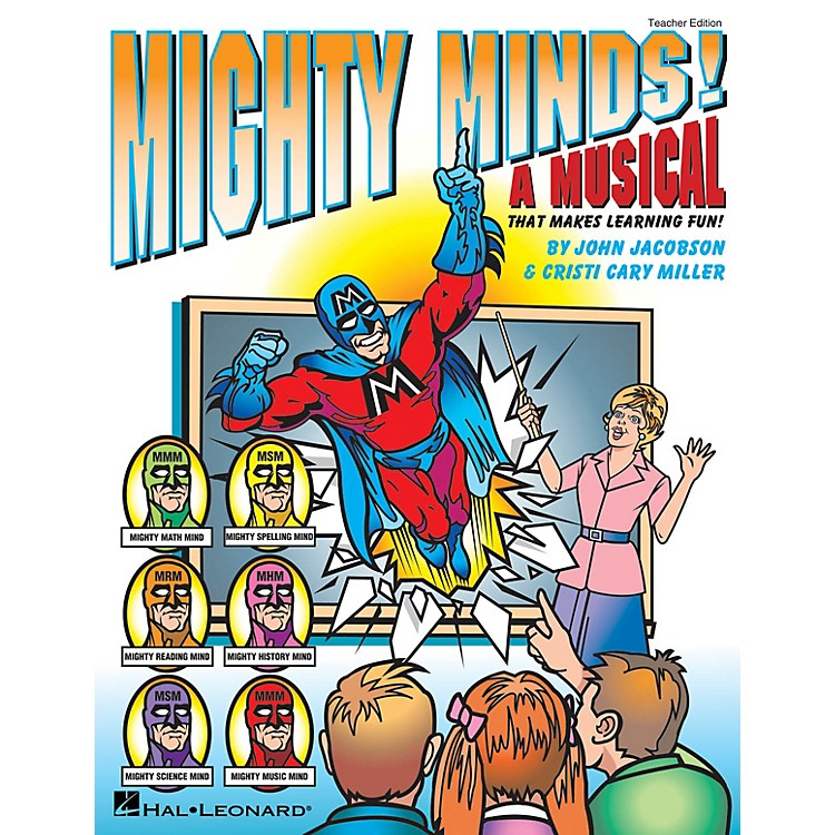 Hal LeonardMighty Minds! (A Musical That Makes Learning Fun!) TEACHER ED Composed by Cristi Cary Miller