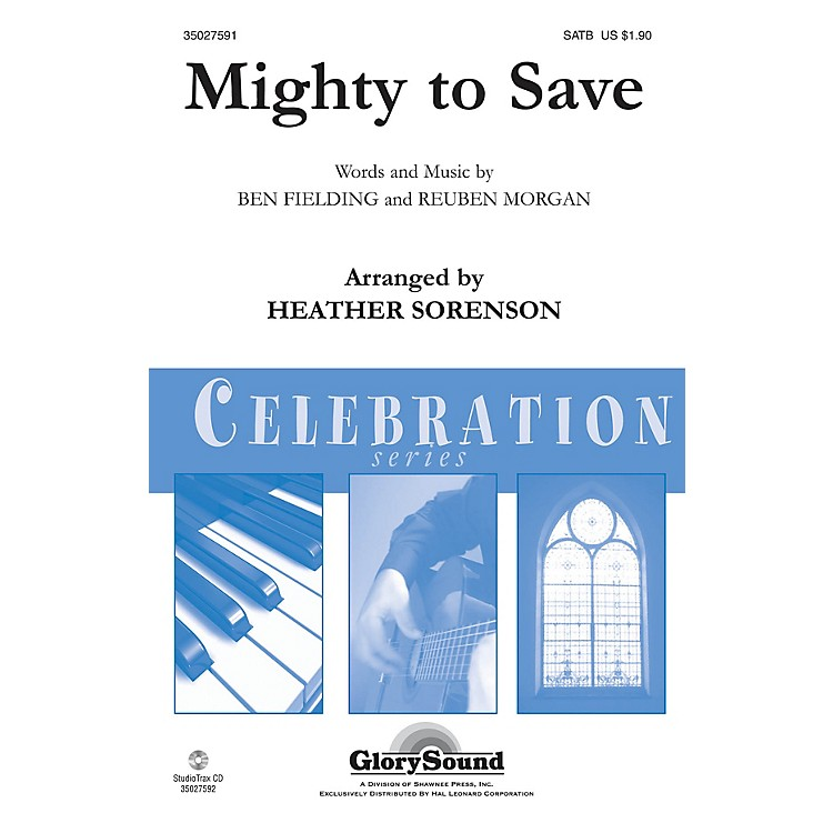 Shawnee PressMighty to Save SATB arranged by Heather Sorenson