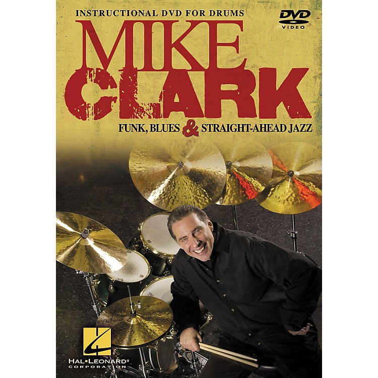 Hal Leonard Mike Clark Funk, Blues & Straight-Ahead Jazz Drumming DVD