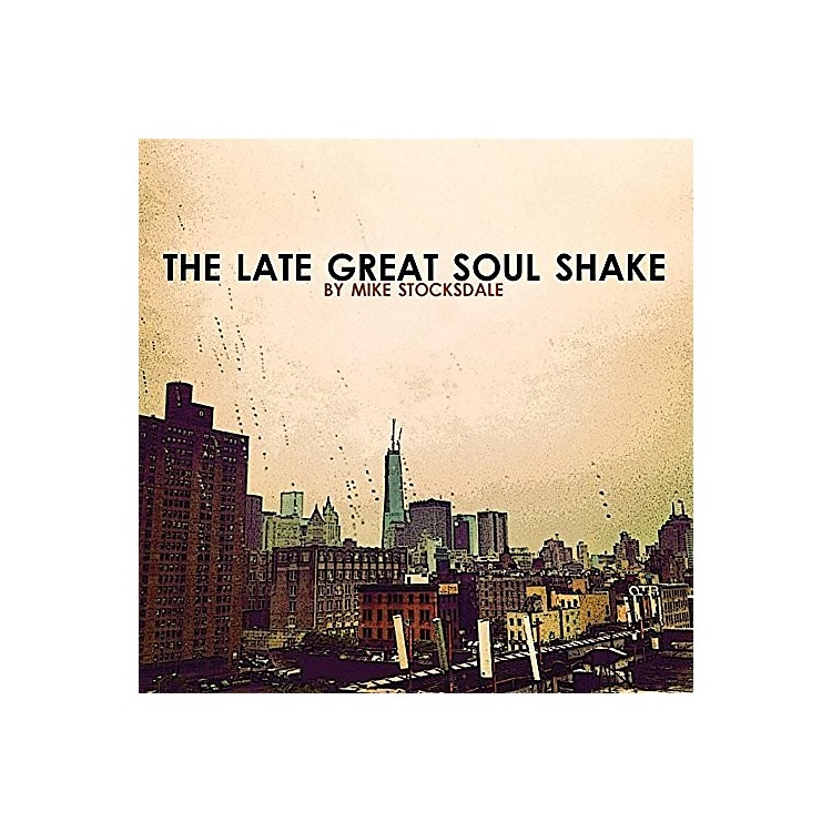 AllianceMike Stocksdale - Late Great Soul Shake