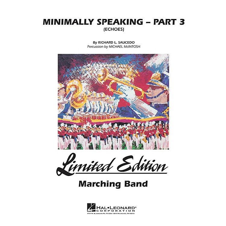 Hal Leonard Minimally Speaking - Part 3 (Echoes) Marching Band Level 4-5 Composed by Richard L. Saucedo