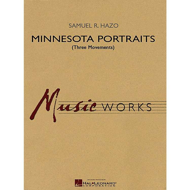 Hal Leonard Minnesota Portraits - Complete Set (Three Movements) Concert Band Level 3-5 Composed by Samuel R. Hazo