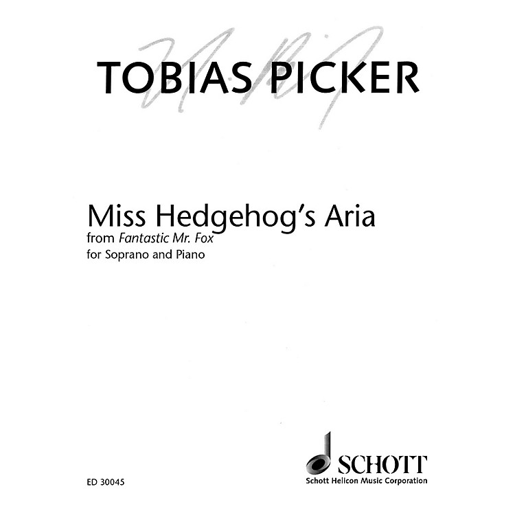 Schott Miss Hedgehog's Aria from Fantastic Mr. Fox (Soprano and Piano) Opera Series  by Tobias Picker
