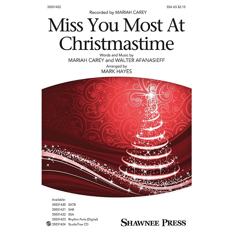 Shawnee PressMiss You Most at Christmas Time SSA by Mariah Carey arranged by Mark Hayes