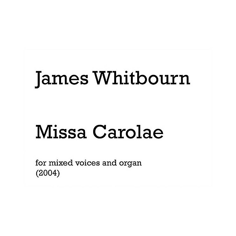 Chester MusicMissa Carolae (Introit and Kyrie) (Vocal Score) SATB, Organ Composed by James Whitbourn