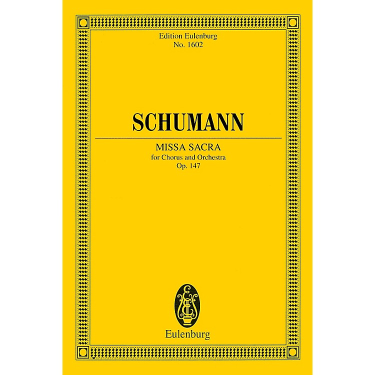 EulenburgMissa Sacra for Four-Part Choir and Orchestra (Eulenburg Study Score) Study Score by Robert Schumann
