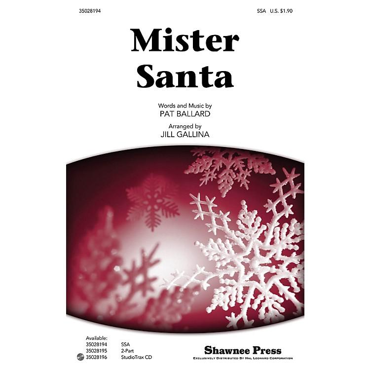 Shawnee PressMister Santa SSA arranged by Jill Gallina
