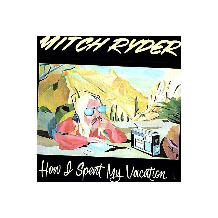 Alliance Mitch Ryder - How I Spent My Vacation