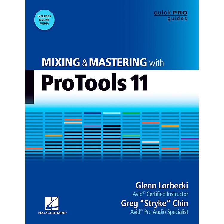 Hal Leonard Mixing And Mastering With Pro Tools 11 - Quick Pro Guides Series Book/Media Online