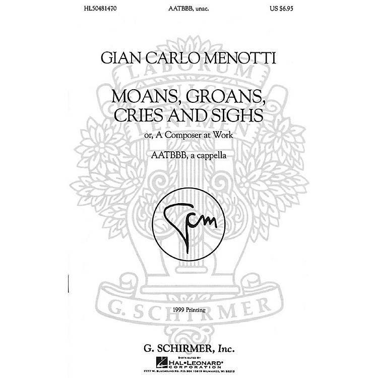 G. SchirmerMoans, Groans, Cries, and Sighs (AATBBB a cappella) AATBBB composed by Gian-Carlo Menotti