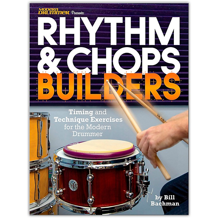 Modern Drummer Modern Drummer Presents Rhythm & Chops Builders Book Series Softcover Written by Bill Bachman
