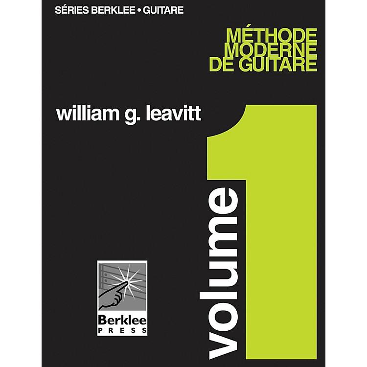 Berklee PressModern Method for Guitar, Vol 1. - French Edition, Book Only Berklee Methods Series by William Leavitt