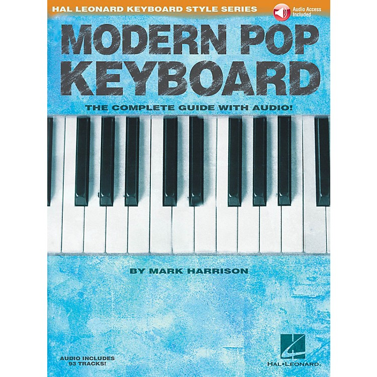 Hal Leonard Modern Pop Keyboard - The Complete Guide with Audio Keyboard Instruction Book/Audio Online by Mark Harrison