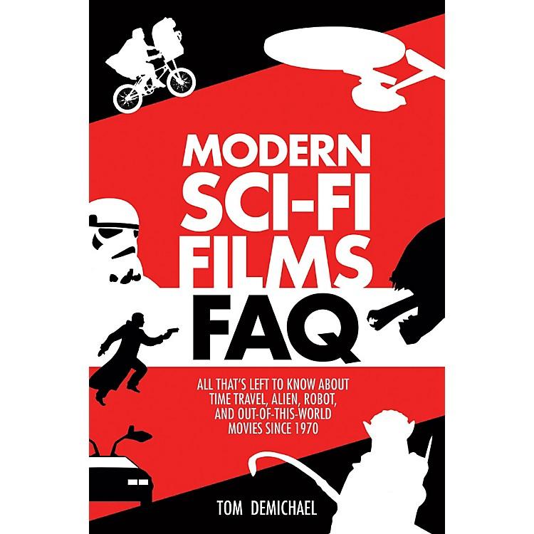 Applause BooksModern Sci-Fi Films FAQ FAQ Series Softcover Written by Tom DeMichael