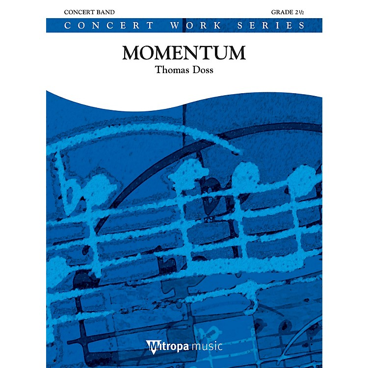 Mitropa MusicMomentum Concert Band Level 4 Composed by Thomas Doss