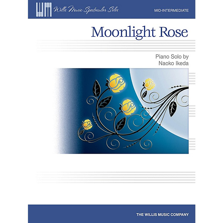Willis MusicMoonlight Rose (Mid-Inter Level) Willis Series by Naoko Ikeda
