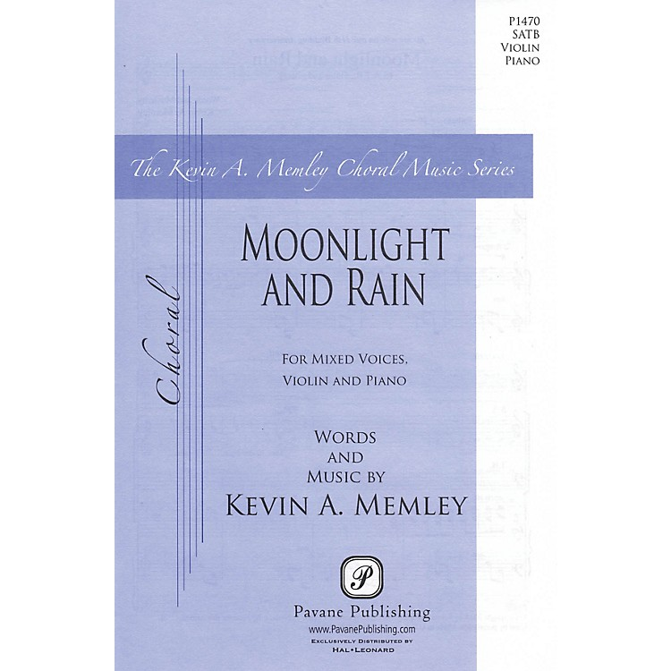 PavaneMoonlight and Rain SATB composed by Kevin Memley