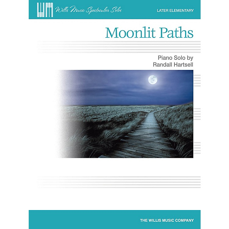 Willis Music Moonlit Paths (Later Elem Level) Willis Series by Randall Hartsell