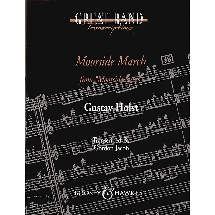 Boosey and HawkesMoorside March (from Moorside Suite) Concert Band Composed by Gustav Holst Arranged by Gordon Jacob