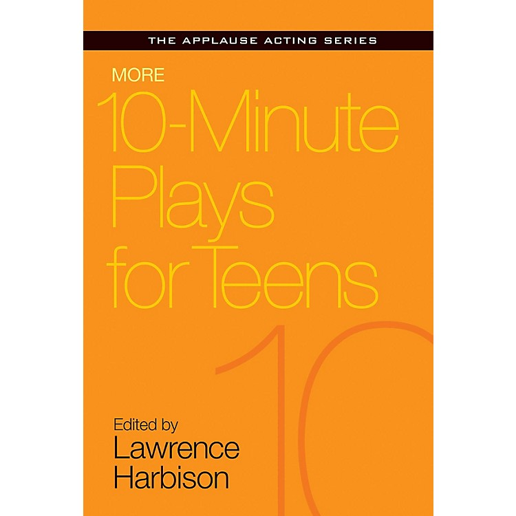 Applause BooksMore 10-Minute Plays for Teens Applause Acting Series Series Softcover