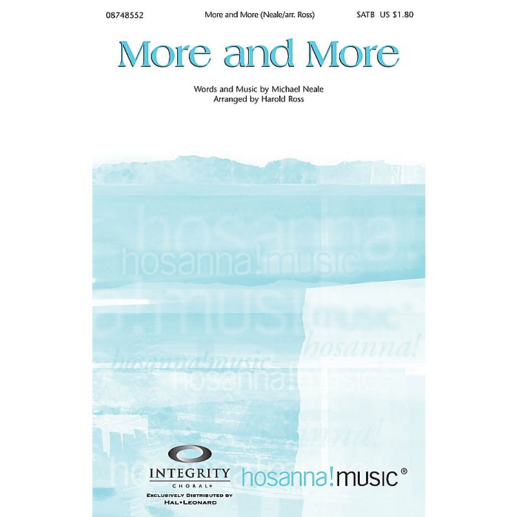 Integrity ChoralMore and More Orchestra by Michael Neale Arranged by Harold Ross
