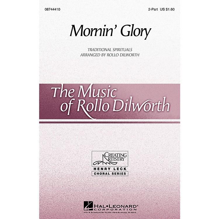 Hal LeonardMornin' Glory 2-Part arranged by Rollo Dilworth