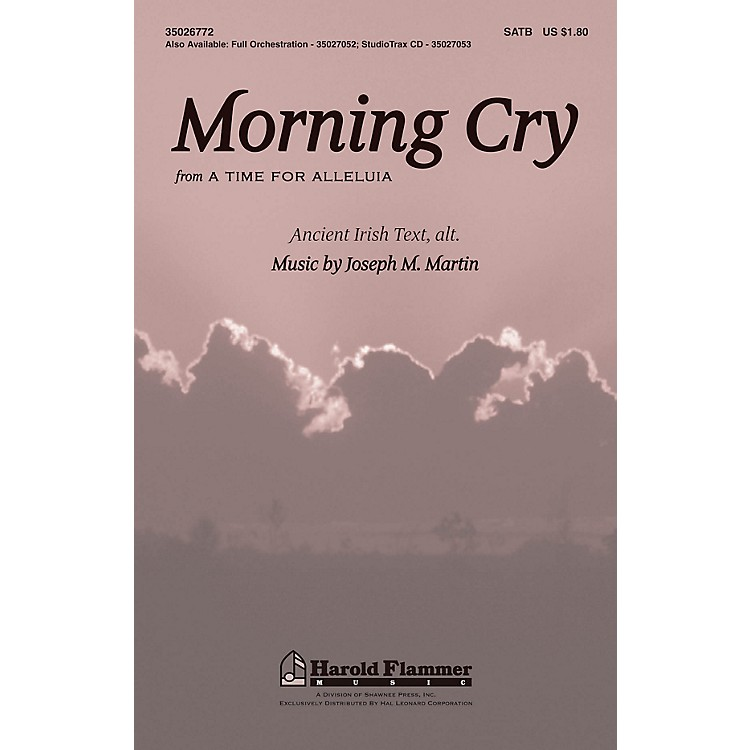 Shawnee Press Morning Cry (from A Time for Alleluia!) SATB composed by Joseph M. Martin