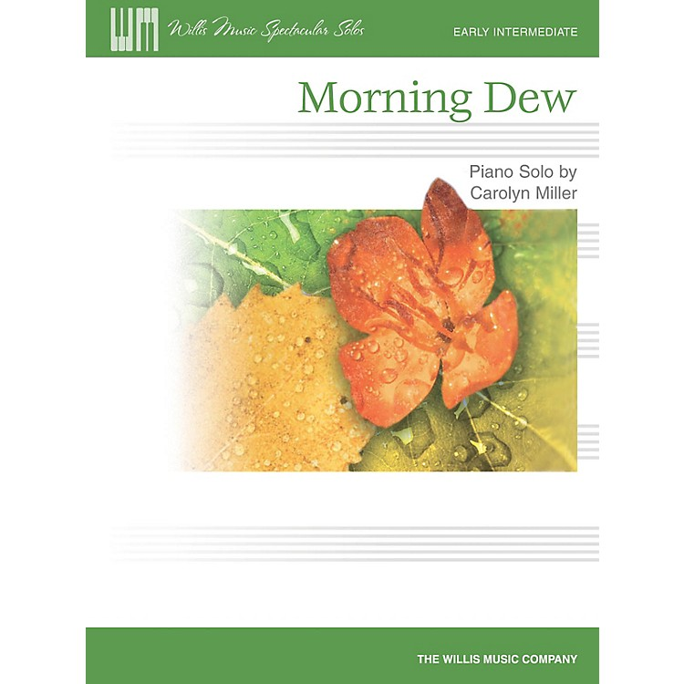 Willis MusicMorning Dew (Early Inter Level) Willis Series by Carolyn Miller