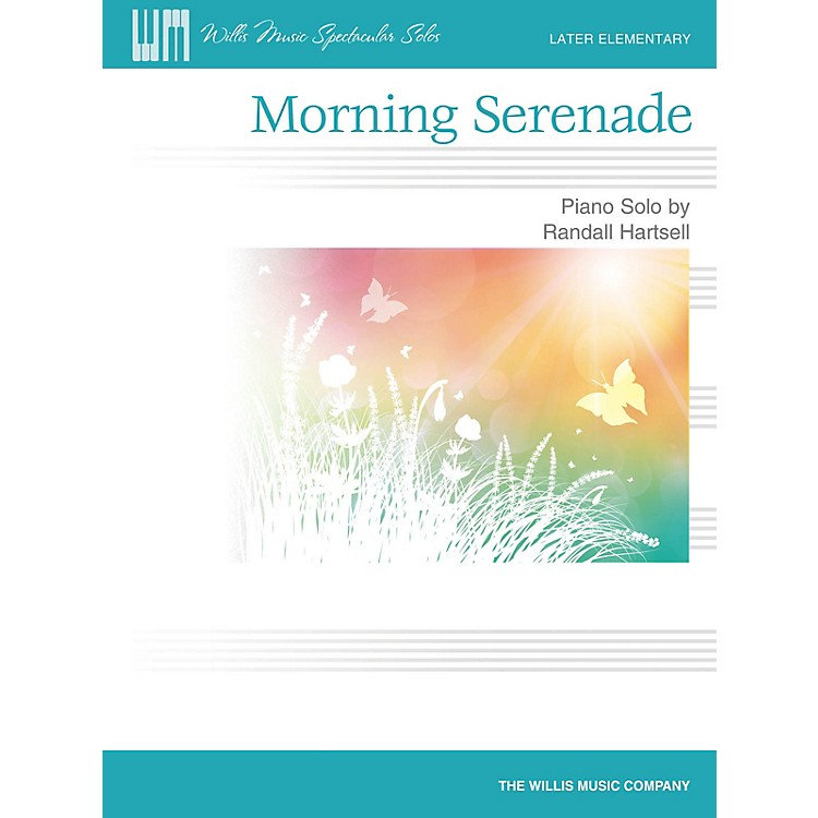 Willis Music Morning Serenade (Later Elem Level) Willis Series by Randall Hartsell