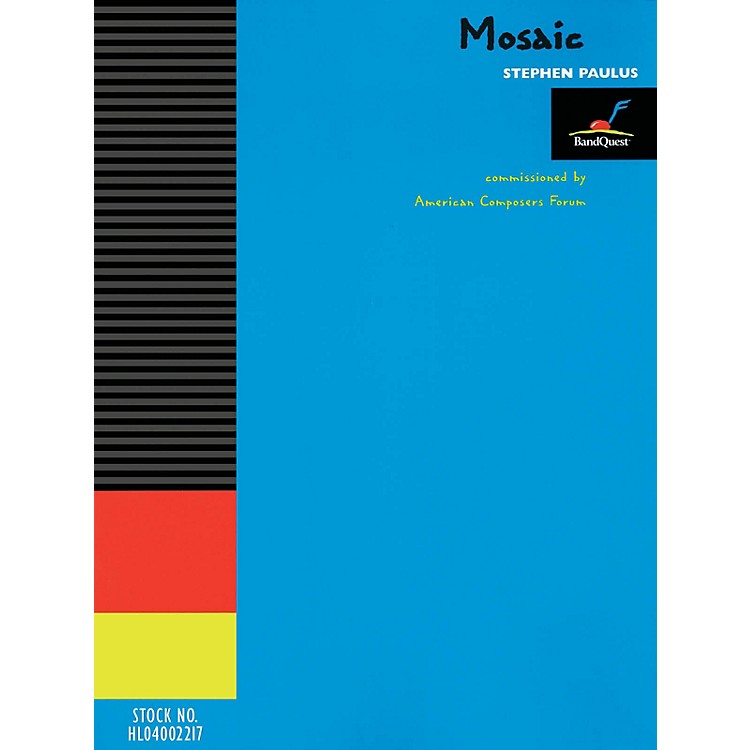 American Composers ForumMosaic (BandQuest Series Grade 3) Concert Band Level 3 Composed by Stephen Paulus
