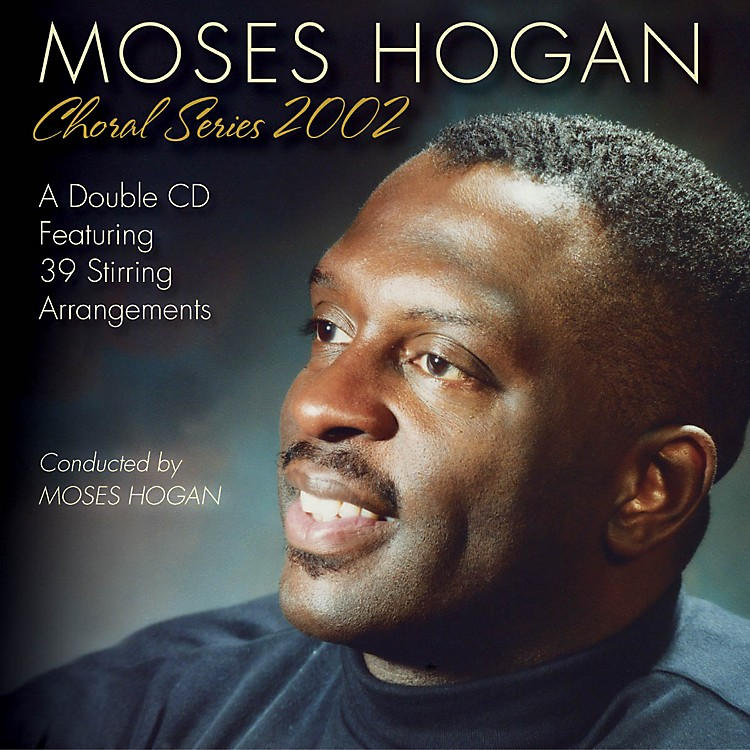 Hal LeonardMoses Hogan Choral Series 2002 (Double CD Set)