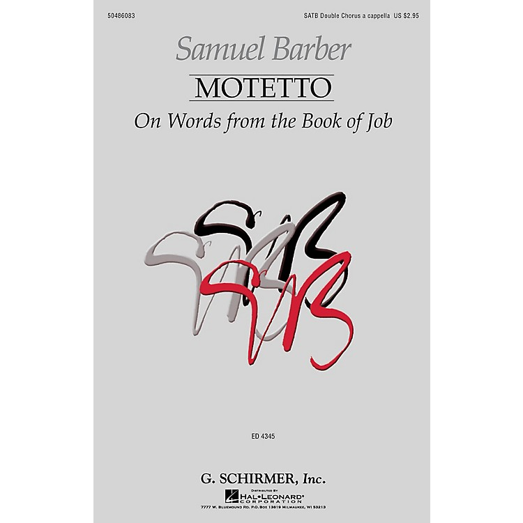 G. SchirmerMotetto on Words from the Book of Job SATB Double Choir composed by Samuel Barber