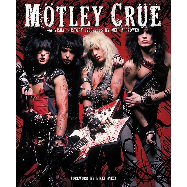 Chronicle Books Motley Crue: A Visual History: 1983-2005 by Neil Zlozower (Book)