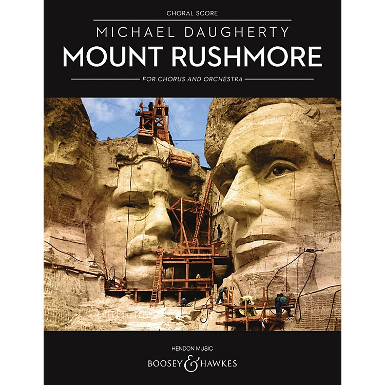 Boosey and HawkesMount Rushmore for Chorus and Orchestra (Choral Score) SATB Divisi composed by Michael Daugherty