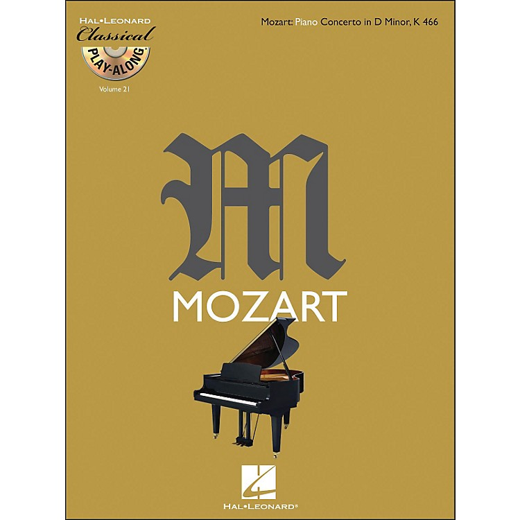 Hal LeonardMozart: Piano Concerto In D Minor K 466 - Classical Play-Along (Book/CD) Vol. 21
