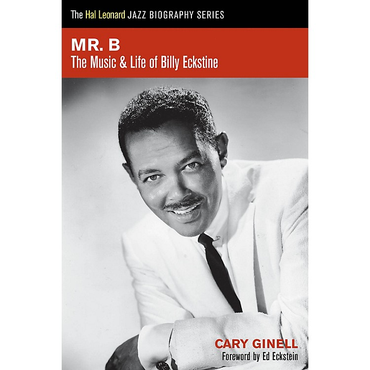 Hal LeonardMr. B (The Music and Life of Billy Eckstine) Book Series Softcover Written by Cary Ginell