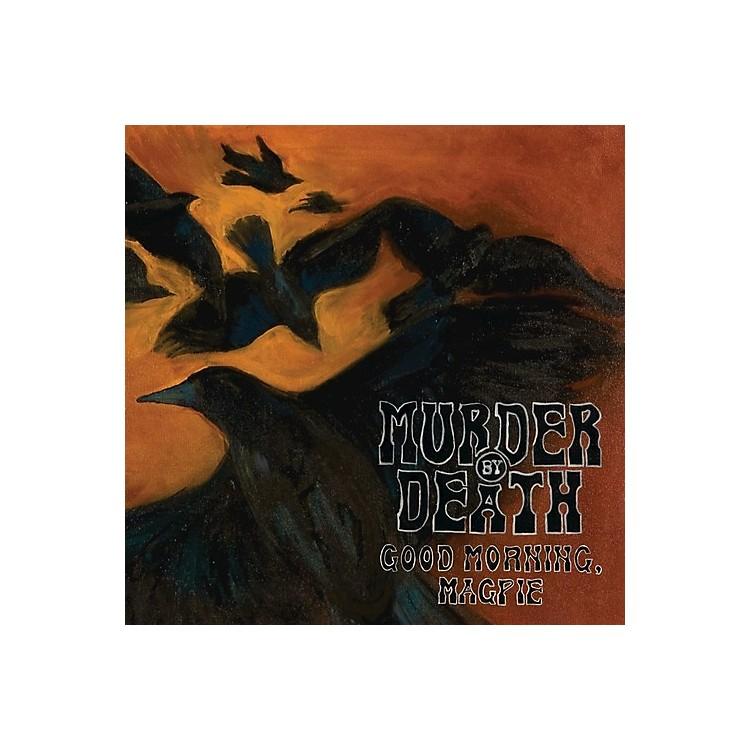 AllianceMurder by Death - Good Morning Magpie