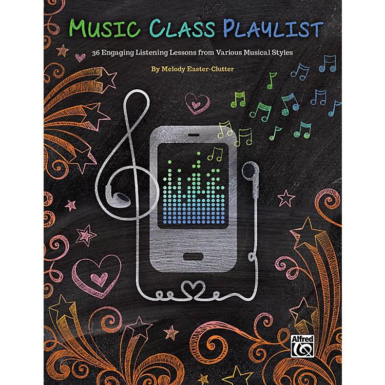 AlfredMusic Class Playlist Teacher's Handbook