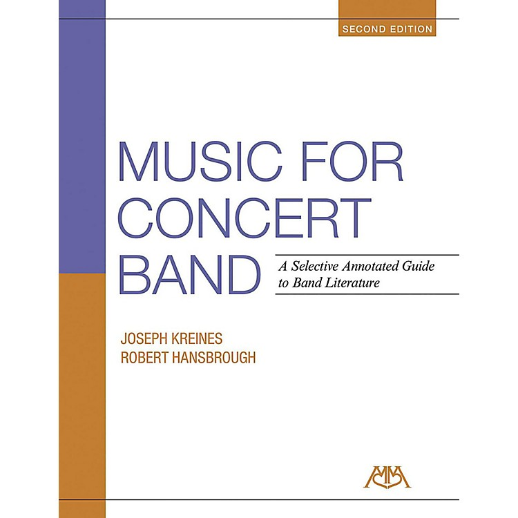 Meredith Music Music For Concert Band - A Selective Annotated Guide to Band Literature