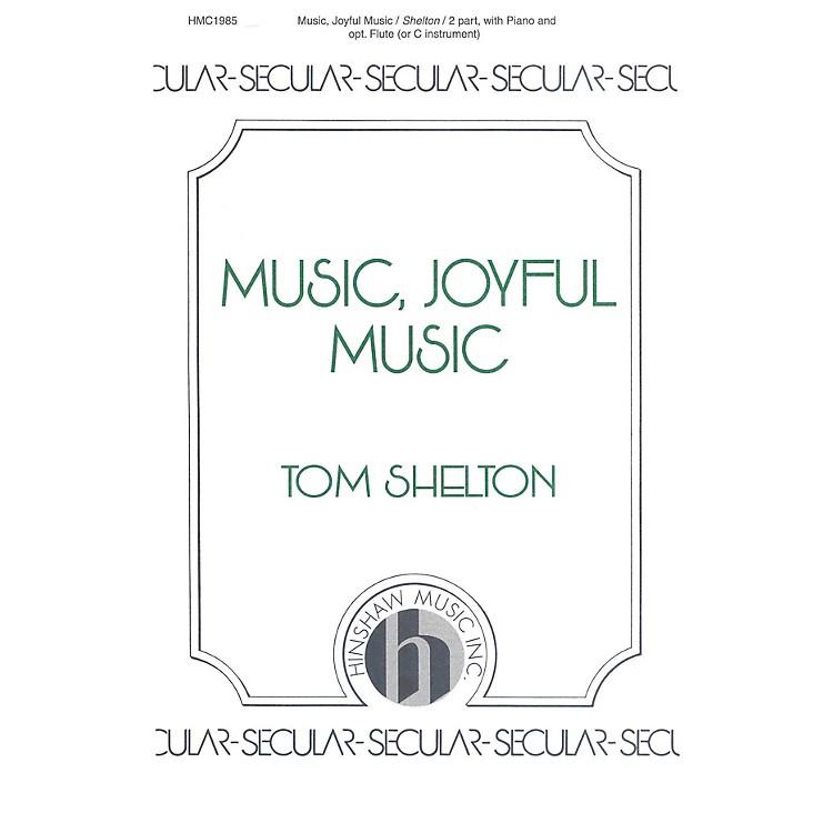 Hinshaw MusicMusic, Joyful Music SA composed by Tom Shelton