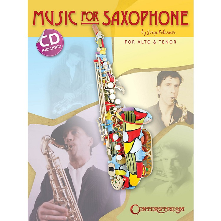 Centerstream PublishingMusic for Saxophone (for Alto & Tenor) Woodwind Series Book with CD Written by Jorge Polanuer