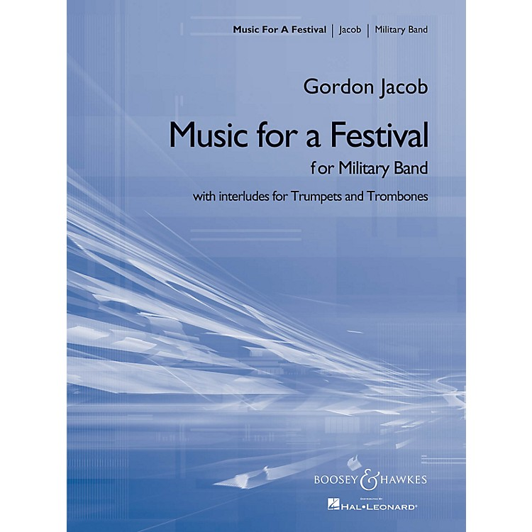 Boosey and Hawkes Music for a Festival (for Military Band) Concert Band Composed by Gordon Jacob