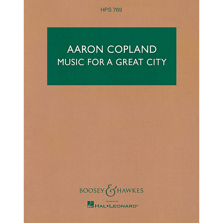 Boosey and HawkesMusic for a Great City Boosey & Hawkes Scores/Books Series Composed by Aaron Copland