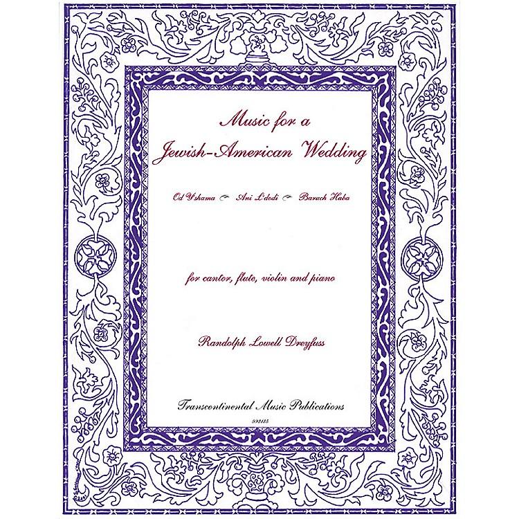 Transcontinental MusicMusic for a Jewish-American Wedding Transcontinental Music Folios Series by Randolph Lowell Dreyfus