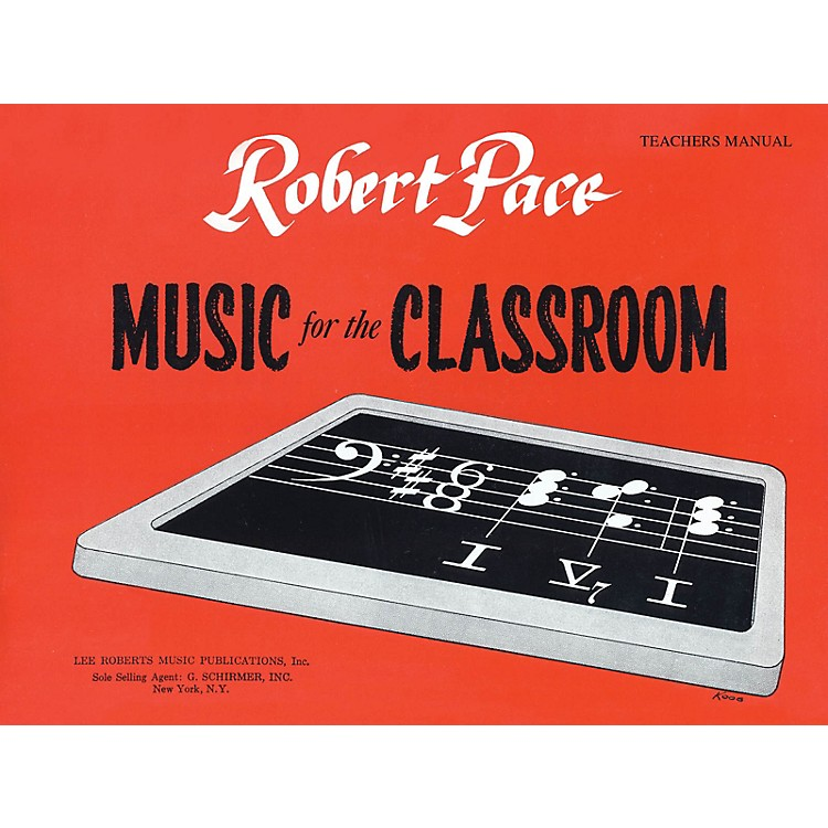 Lee RobertsMusic for the Classroom (Teacher's Manual) Pace Piano Education Series Softcover Written by Robert Pace