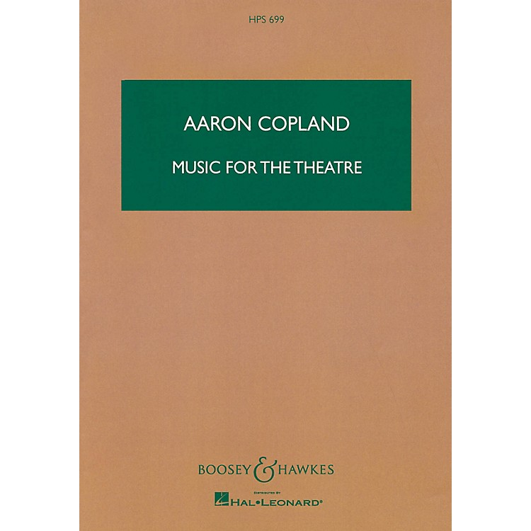 Boosey and HawkesMusic for the Theatre Boosey & Hawkes Scores/Books Series Composed by Aaron Copland