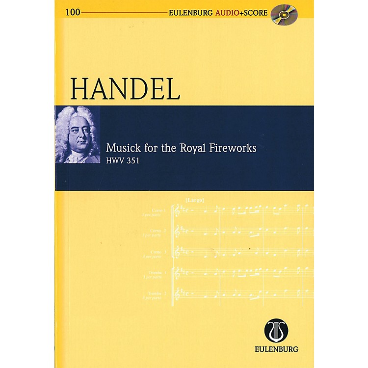 EulenburgMusick for the Royal Fireworks, HWV 351 Study Score Series Softcover with CD by George Frederic Handel