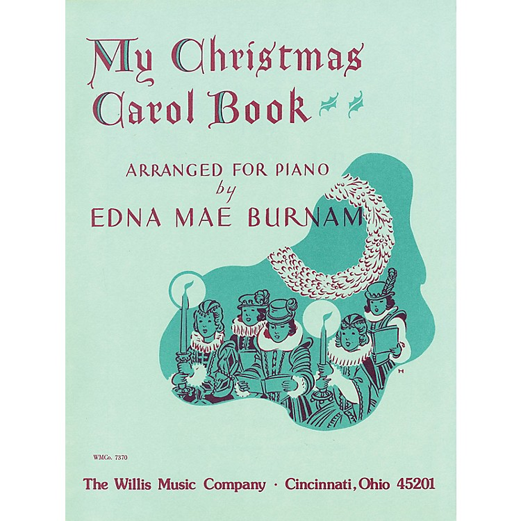 Willis MusicMy Christmas Carol Book (Later Elem to Early Inter Level) Willis Series