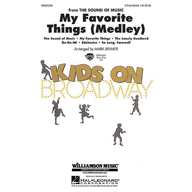 Hal LeonardMy Favorite Things (Medley) (from The Sound of Music) 2-Part Arranged by Mark Brymer