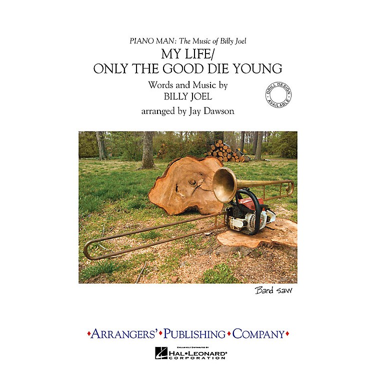 ArrangersMy Life/Only the Good Die Young Marching Band Level 3 Arranged by Jay Dawson